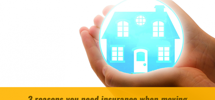 Three Reasons You Need Insurance When Moving